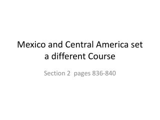 Mexico and Central America set a different Course