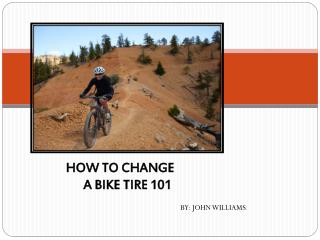 HOW TO CHANGE  A BIKE TIRE 101
