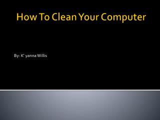 How To Clean Your Computer