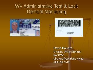 WV Administrative Test  Lock Demerit Monitoring