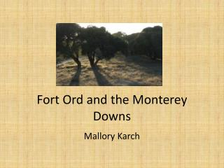 Fort  Ord  and the Monterey Downs