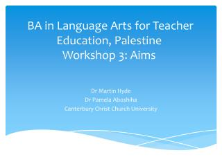 BA in Language Arts for Teacher Education , Palestine  Workshop 3: Aims