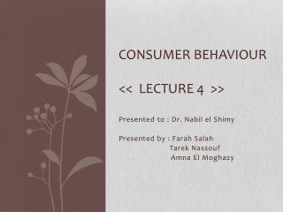 Consumer Behaviour <<   LeCTURE  4  >>