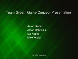 Team Green: Game Concept Presentation