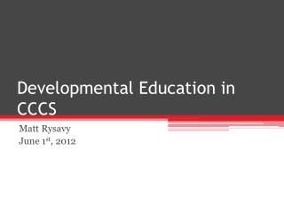 Developmental Education in CCCS
