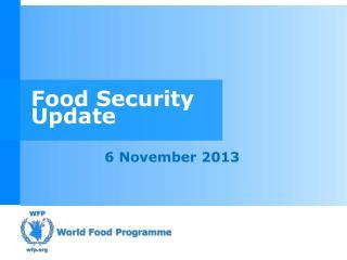 Food Security  Update