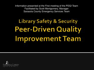 Library Safety &  Security Peer-Driven Quality  Improvement Team