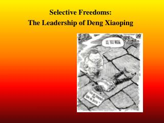 Selective Freedoms: The Leadership of Deng Xiaoping