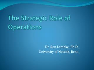 The Strategic Role of Operations