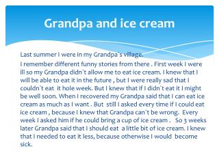 Grandpa  and ice  cream