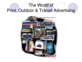 The World of  Print, Outdoor & Transit Advertising