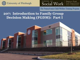 207:  Introduction to Family Group Decision Making (FGDM):  Part I