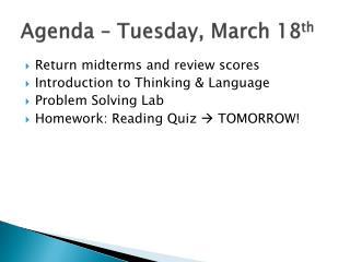 Agenda – Tuesday, March 18 th
