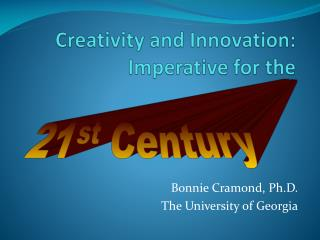 Creativity and Innovation: Imperative for the