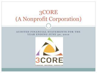 3CORE (A Nonprofit Corporation)