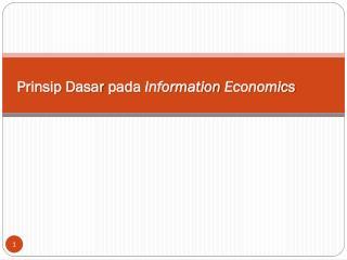 Prinsip Dasar  pada  Information Economics