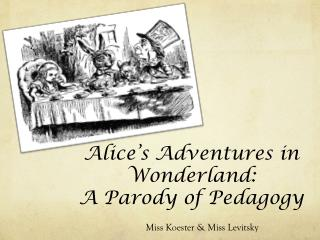 Alice�s Adventures in Wonderland: A Parody of Pedagogy
