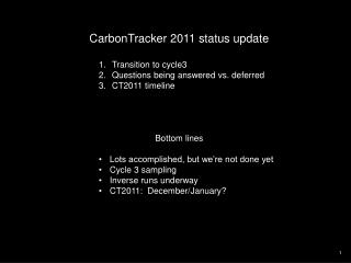 CarbonTracker 2011 status update Transition to cycle3 Questions being answered vs. deferred