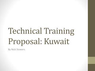 Technical  Training Proposal :  Kuwait