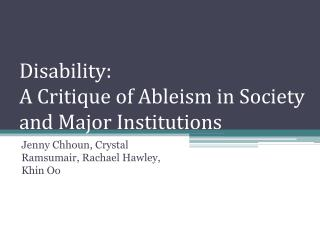 Disability: A Critique  of Ableism in Society and Major Institutions