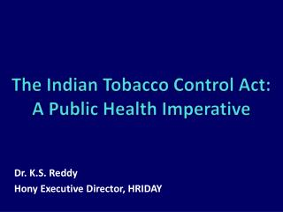 The Indian Tobacco Control Act: A Public Health Imperative