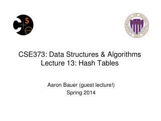 CSE373: Data Structures & Algorithms Lecture  13:  Hash Tables