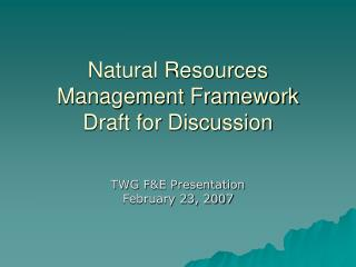 Natural Resources Management Framework  Draft for Discussion