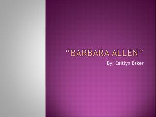 �Barbara Allen�