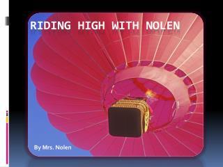 Riding High With Nolen