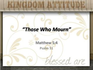 """ Those Who Mourn"""