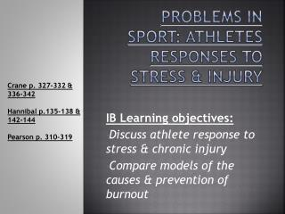 Problems in sport: ATHLETES RESPONSES TO STRESS & INJURY