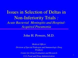 Issues in Selection of Deltas in Non-Inferiority Trials : Acute Bacterial  Meningitis and Hospital-Acquired Pneumonia