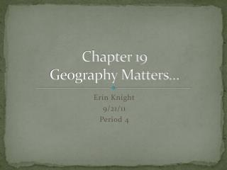 Chapter 19 Geography Matters�