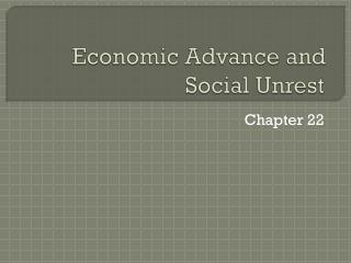 Economic Advance and Social Unrest