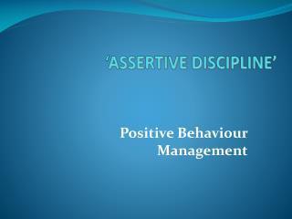 ' ASSERTIVE DISCIPLINE'