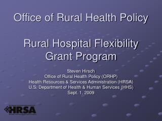 Office of Rural Health Policy  Rural Hospital Flexibility  Grant Program
