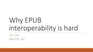 Why EPUB interoperability is  hard