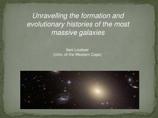 Unravelling the formation and evolutionary histories of the most massive galaxies