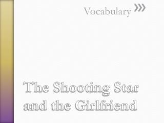 The Shooting Star and the Girlfriend
