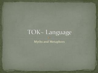 TOK~ Language