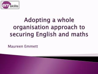 Adopting a whole organisation approach to securing English and maths