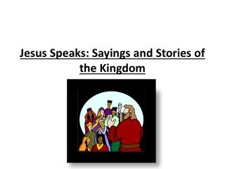 Jesus Speaks: Sayings and Stories of the Kingdom