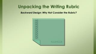 Unpacking the Writing Rubric