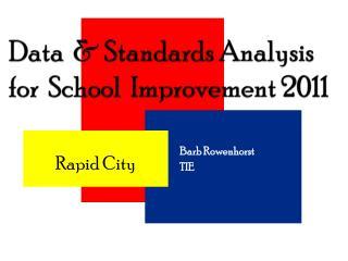 Data   & Standards Analysis for  School  Improvement  2011