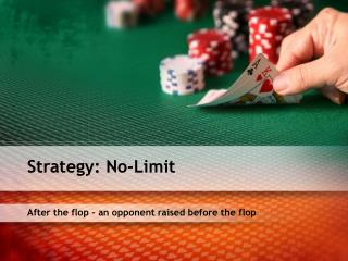 After the flop – an opponent raised before the flop