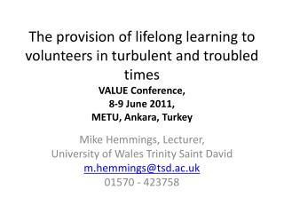 Mike Hemmings, Lecturer, University of Wales Trinity Saint David  m.hemmings@tsd.ac.uk