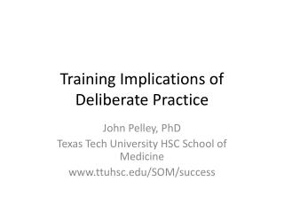 Training Implications of Deliberate Practice