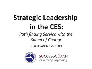 Strategic Leadership  in the CES: Path finding Service with the  Speed of Change