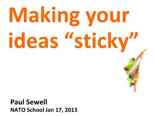 "Making your ideas ""sticky"""