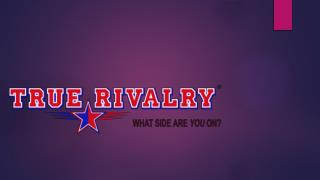 True Rivalry-Overview